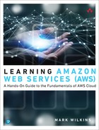 Learning Amazon Web Services (AWS): A Hands-On Guide to the Fundamentals of AWS Cloud