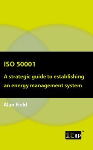 ISO 50001 - A strategic guide to establishing an energy management system