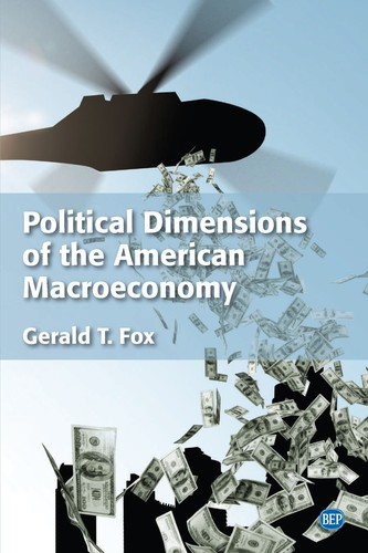 Political Dimensions of the American Macroeconomy, 2nd Edition
