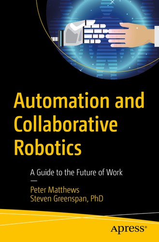 Automation and Collaborative Robotics: A Guide to the Future of Work