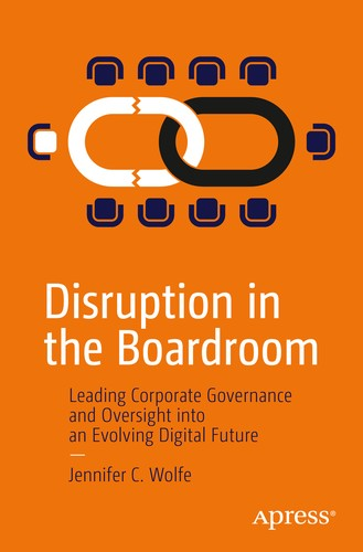 Disruption in the Boardroom : Leading Corporate Governance and Oversight into an Evolving Digital Future