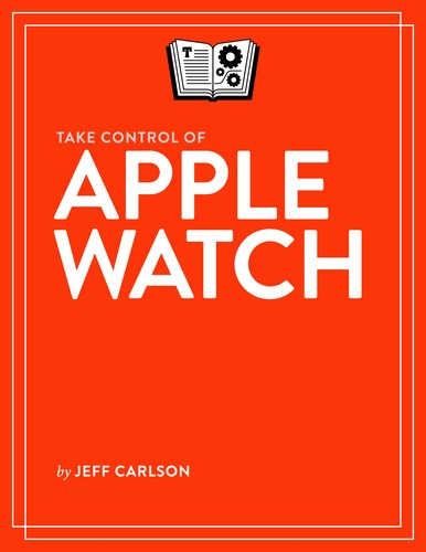 Take Control of Apple Watch