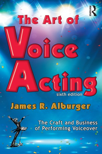 The Art of Voice Acting, 6th Edition