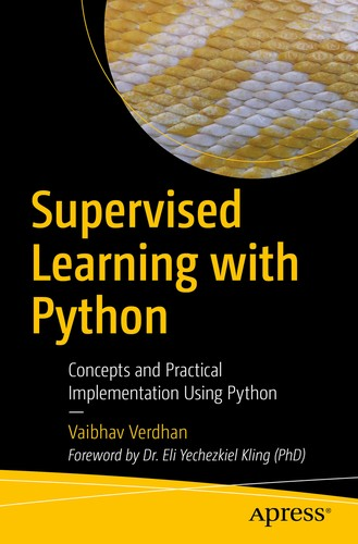 Supervised Learning with Python: Concepts and Practical Implementation Using Python