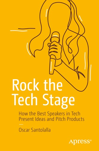Rock the Tech Stage: How the Best Speakers in Tech Present Ideas and Pitch Products