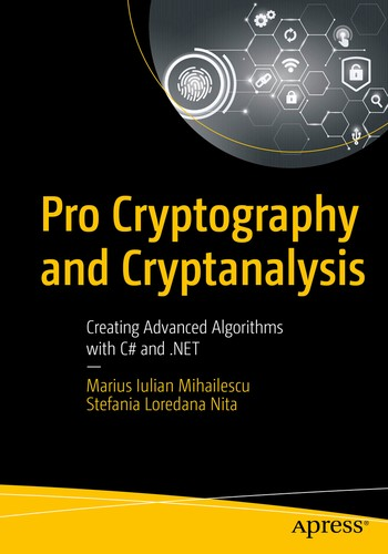 Pro Cryptography and Cryptanalysis : Creating Advanced Algorithms with C# and .NET