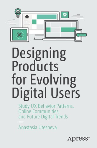 Designing Products for Evolving Digital Users: Study UX Behavior Patterns, Online Communities, and Future Digital Trends