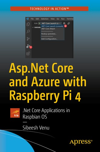 Asp.Net Core and Azure with Raspberry Pi 4: .Net Core Applications in Raspbian OS
