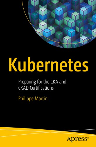Kubernetes: Preparing for the CKA and CKAD Certifications