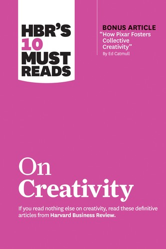 HBR's 10 Must Reads on Creativity (with bonus article