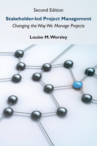 Stakeholder-led Project Management, Second Edition, 2nd Edition
