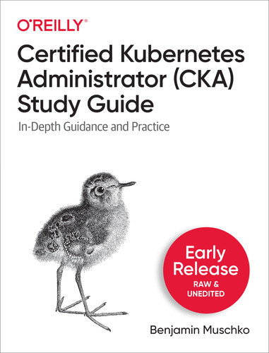 Certified Kubernetes Administrator (CKA) Study Guide