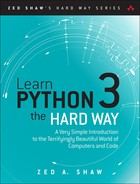 Learn Python 3 the Hard Way: A Very Simple Introduction to the Terrifyingly Beautiful World of Computers and Code, First Edition