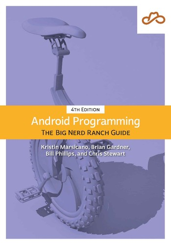 Cover image for Android Programming: The Big Nerd Ranch Guide, 4th Edition
