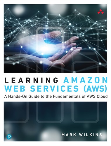Cover image for Learning Amazon Web Services (AWS): A Hands-On Guide to the Fundamentals of AWS Cloud