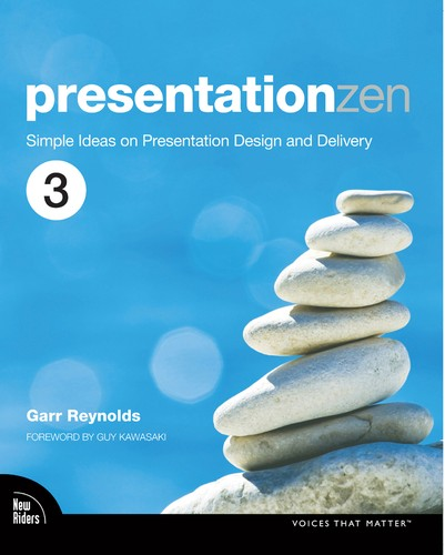 Cover image for Presentation Zen: Simple Ideas on Presentation Design and Delivery, 3rd Edition