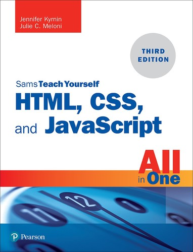 Cover image for Sams Teach Yourself HTML, CSS, and JavaScript All in One, Third Edition